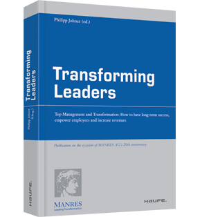 Transforming Leaders - Englische Ausgabe - Top Management and Transformation: How to have long-term success, empower employees an increase revenues