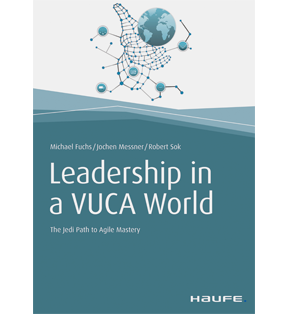 Leadership in a VUCA World - The Jedi Path to Agile Mastery