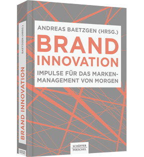 Brand Innovation - Impulse für das Markenmanagement von morgen