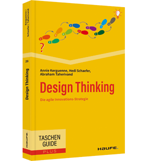 Design Thinking - Die agile Innovations-Strategie