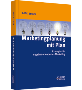 Marketingplanung mit Plan - Strategien für ergebnisorientiertes Marketing
